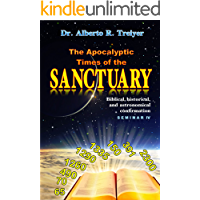 The Apocalyptic Times of the Sanctuary: Biblical, historical, and astronomical confirmation