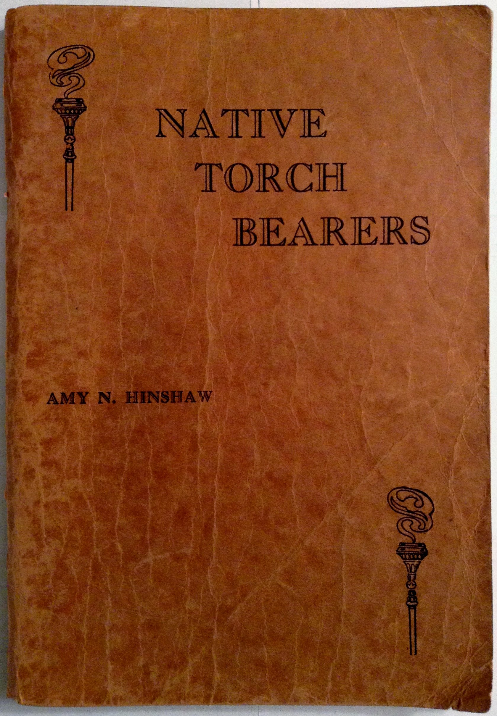 Native Torch Bearers: Amy N  Hinshaw: Amazon com: Books