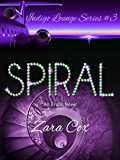SPIRAL (The Indigo Lounge Series Book 3)