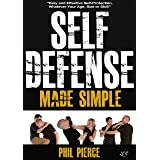 Self Defense Made Simple: Easy and Effective Self Protection Whatever Your Age, Size or Skill! (Self Defense and Self Protect