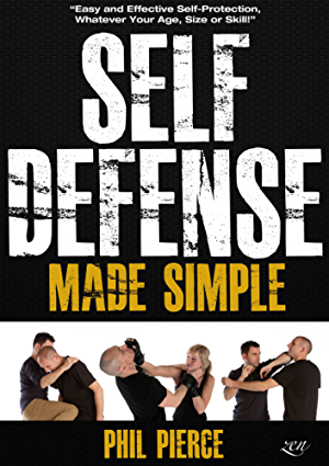 Self Defense Made Simple: Easy and Effective Self Protection Whatever Your Age; Size or Skill! (Self Defense and Self Protection)