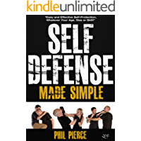Self Defense Made Simple: Easy and Effective Self Protection Whatever Your Age, Size or Skill! (Self Defense and Self Protection)