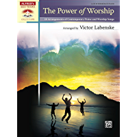 The Power of Worship: 10 Late Intermediate Piano Sheet Music Arrangements of Contemporary Praise and Worship Songs… book cover
