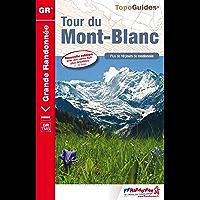Le tour du Mont-Blanc - 10 jours de randonnée: Topo-guide de Grande Randonnée - édition 2014 (TopoGuides GR t. 28) (French Edition)