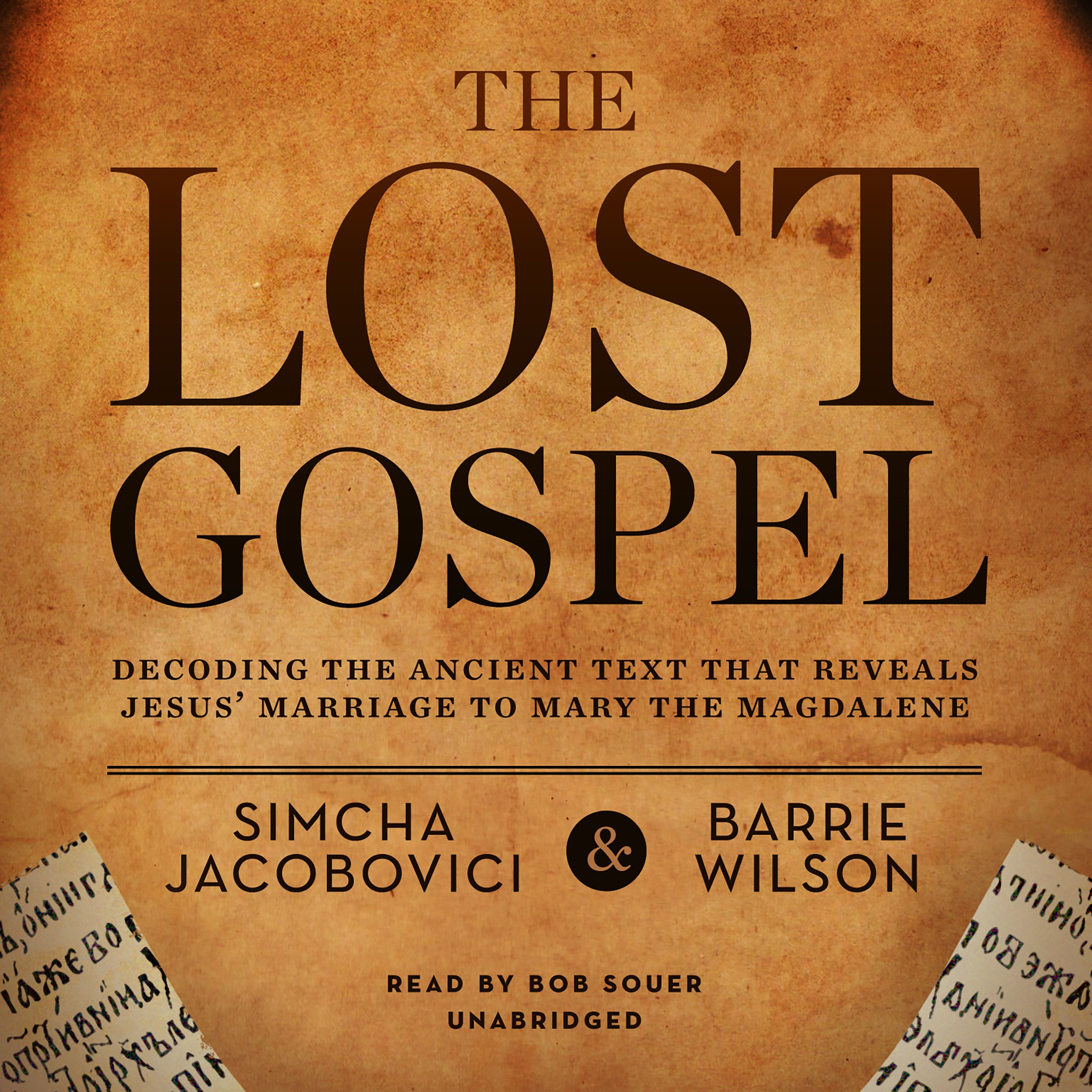 The Lost Gospel Decoding The Ancient Text That Reveals Jesus