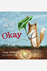 It Will be Okay: Trusting God Through Fear and Change (Little Seed & Little Fox) Kindle Edition