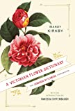 A Victorian Flower Dictionary: The Language of