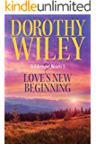 LOVE'S NEW BEGINNING: An American Historical Romance (Wilderness Hearts Historical Romances Book 1)