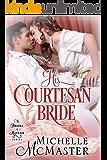 His Courtesan Bride (Brides of Mayfair Series Book 3)