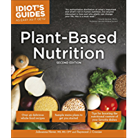 Plant-Based Nutrition, 2E (Idiot's Guides)