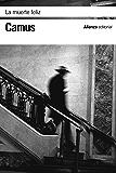 La muerte feliz (El libro de bolsillo - Bibliotecas de autor - Biblioteca Camus nº 3454)