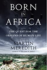 Born in Africa: The Quest for the Origins of Human Life Kindle Edition