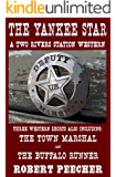 The Yankee Star: A Collection of Two Rivers Station Short Westerns (A Two Rivers Station Western Book 3)