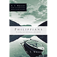Philippians: 8 Studies for Individuals and Groups (N. T. Wright for Everyone Bible Study Guides)