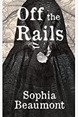 Off the Rails: Book 1 in the White Rose Railroad Kindle Edition