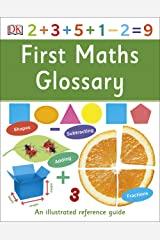 First Maths Glossary: An Illustrated Reference Guide (DK First Reference) Kindle Edition