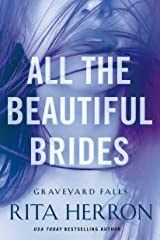 All the Beautiful Brides (Graveyard Falls Book 1) Kindle Edition