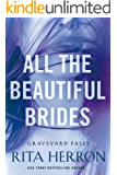 All the Beautiful Brides (Graveyard Falls Book 1)