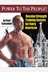 Power to the People!: Russian Strength Training Secrets for Every American Kindle Edition