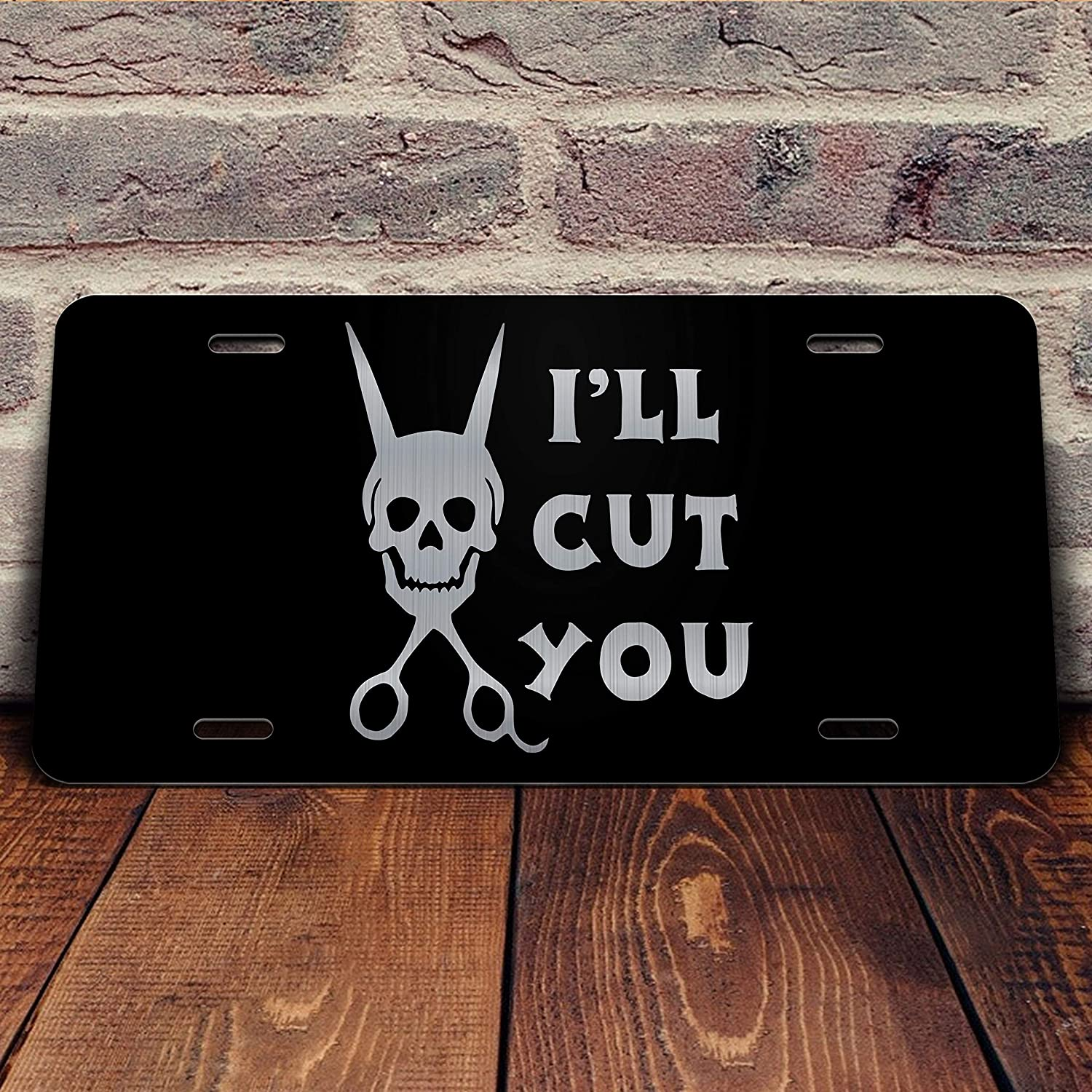 Ill Cut You Cosmetology Hairstylist Vanity Front License Plate Tag KCE088
