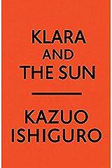 Klara and the Sun: A novel Kindle Edition