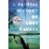 A Partial History of Lost Causes: A Novel