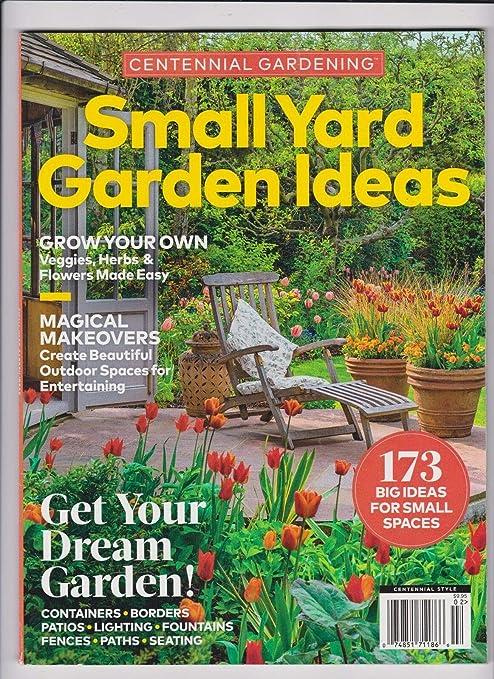 Amazon Com Centennial Gardening Magazine Small Yard Garden Ideas