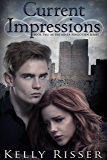 Current Impressions (Never Forgotten Series Book 2)