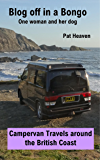 Blog off in a Bongo - One woman and her dog: Campervan Travels around the British Coast (English Edition)