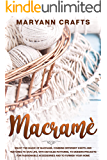 Macramè: Enjoy The Magic Of Macramè. Combine Different Knots And Textures To Give Life, With Detailed Patterns, To Modern Projects For Fashionable Accessories And To Furnish Your Home.