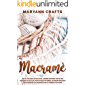 Macramè: Enjoy The Magic Of Macramè. Combine Different Knots And Textures To Give Life, With Detailed Patterns, To…