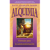 Saint Germain sobre alquimia: Fórmulas para la autotransformación