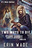 Two Ways to Die: A Java Jarvis Thriller (English Edition)