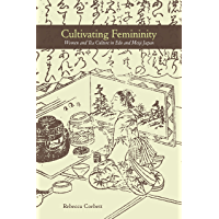 Cultivating Femininity: Women and Tea Culture in Edo and Meiji Japan (English Edition)