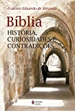 Bíblia. História, Curiosidades e Contradições