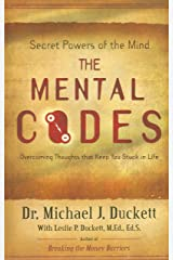 The Mental Codes: Overcoming Thoughts that Keep You Stuck in Life Kindle Edition