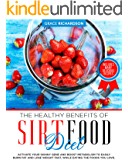 The Healthy Benefits of Sirt Food Diet: Activate Your Skinny Gene and Boost Metabolism to Easily Burn Fat and Lose…