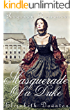 The Masquerade of a Duke (Regency Romance) (English Edition)