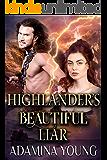 Highlander's Beautiful Liar: A Scottish Medieval Highlander Romance Historical Novel (Highlands' Deceptive Lovers Book 1…