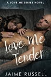 Love Me Tender (Love Me Series Book 5)