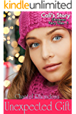 Unexpected Gift - Cali's Story (Christmas Fairy Tales Book 1)