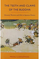 The Teeth and Claws of the Buddha: Monastic Warriors and Sohei in Japanese History Paperback