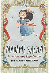 Madame Saqui: Revolutionary Rope Dancer Kindle Edition