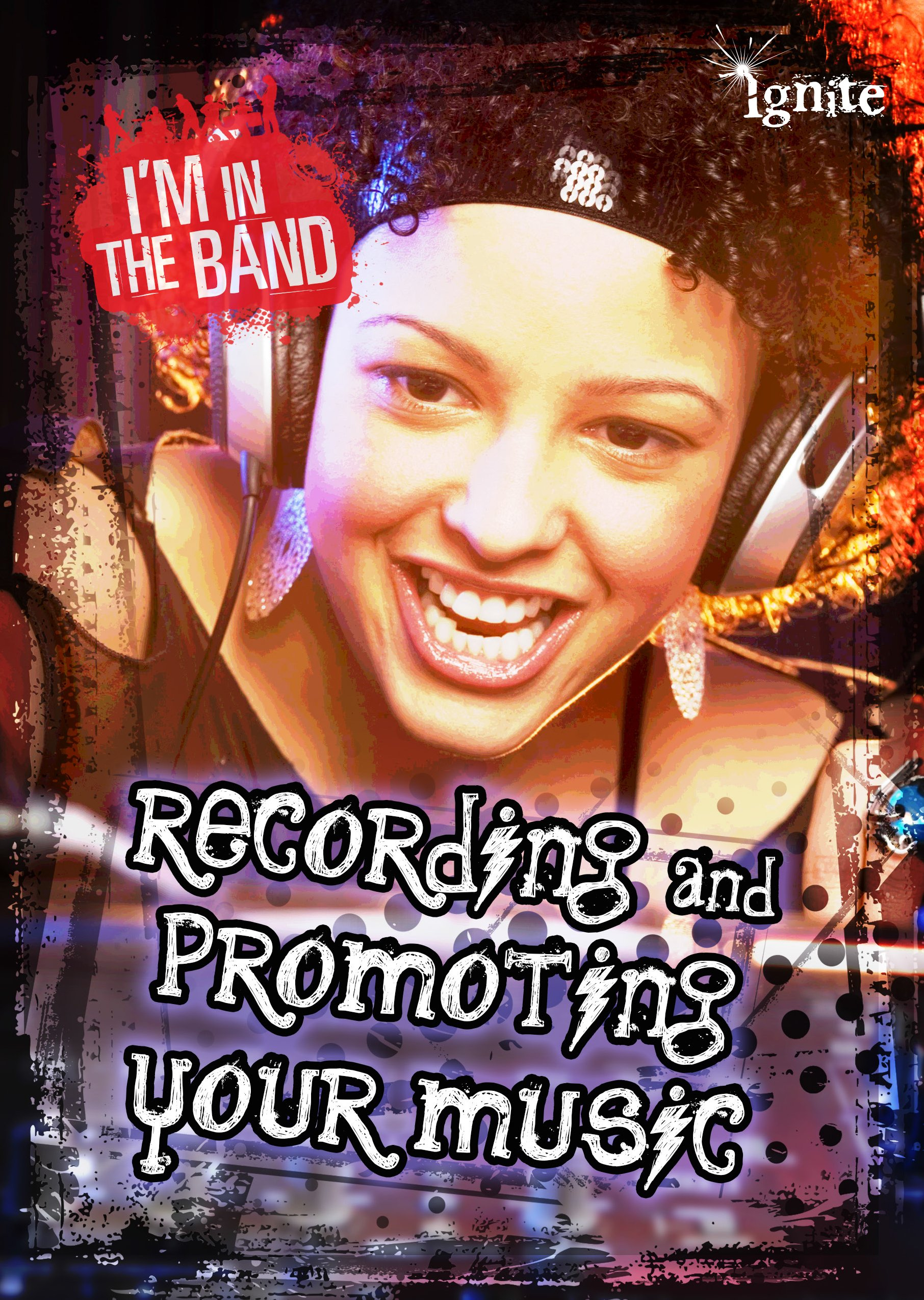 Download Recording and Promoting Your Music (I'm In the Band) ePub fb2 book