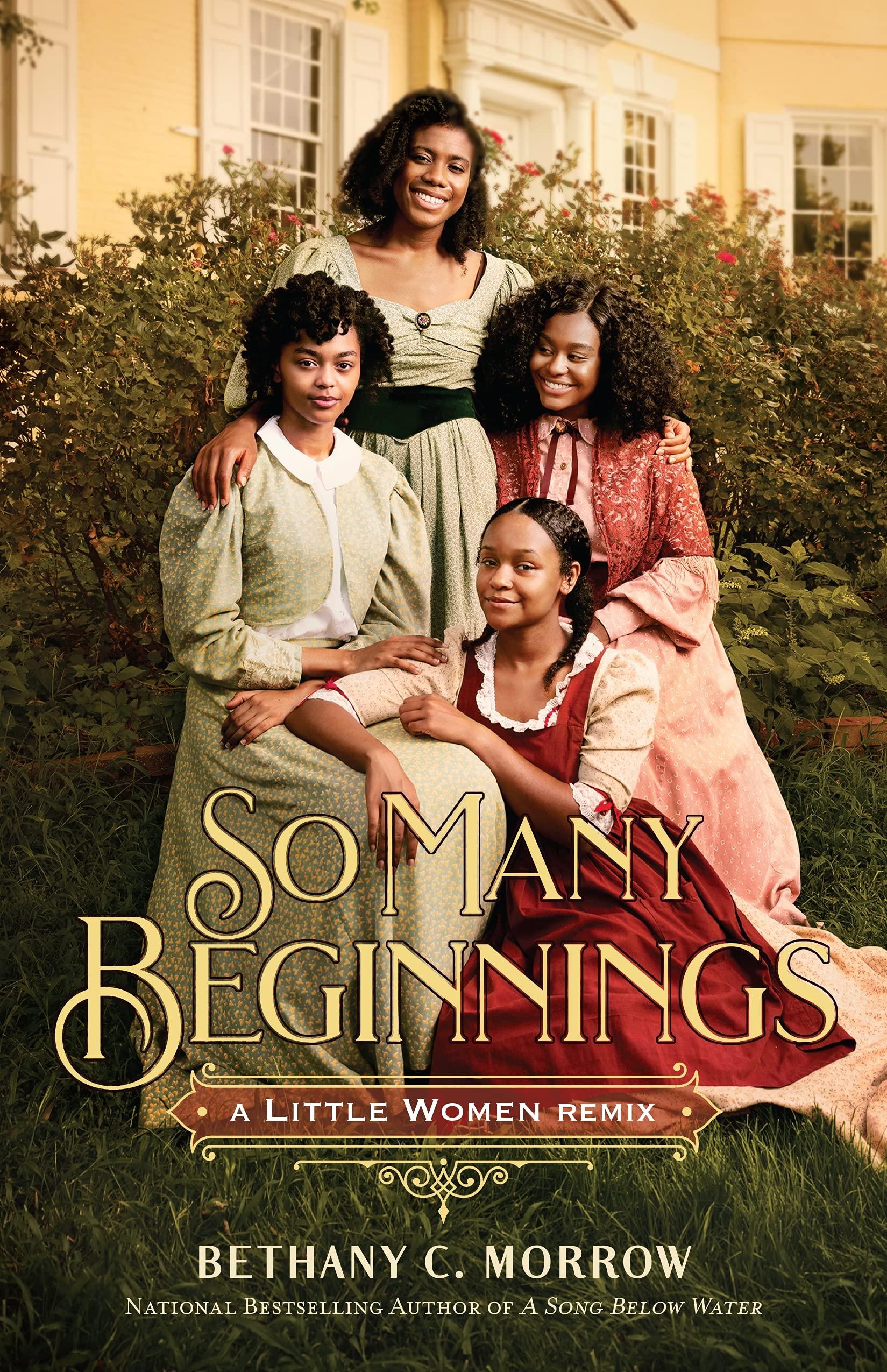 Amazon.com: So Many Beginnings: A Little Women Remix (Remixed Classics, 2):  9781250761217: Morrow, Bethany C.: Books