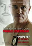 """Sobreviviendo a Pablo Escobar: """"Popeye"""" El Sicario, 23 años y 3 meses de cárcel (Spanish Edition)"""