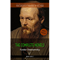 Fyodor Dostoyevsky: The Complete Novels (The Greatest Writers of All Time Book 38) (English Edition)