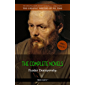 Fyodor Dostoyevsky: The Complete Novels (The Greatest Writers of All Time Book 38)