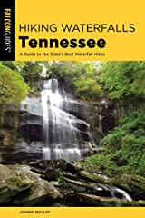 Hiking Waterfalls Tennessee: A Guide to the State's Best Waterfall Hikes Paperback