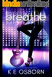 Breathe (The Luminous Rock Series Book 2)